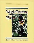 Weight Training for Women by Gayle Hutchinson and Thomas D. Fahey (1991,...