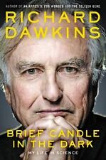 A Brief Candle in the Dark : My Life in Science by Richard Dawkins (2015,...