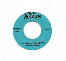 Dennis Haywood 45 It's When I Found You - Unknown AOR Power Pop - HEAR