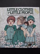 LITTLE CLOTHES for LITTLE PEOPLE by LIA van STEENDEREN - CHILDREN AGE 0 - 7