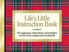 Life's Little Instruction Book: 511 Suggestions, Observations, and Reminders on