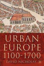 Urban Europe, 1100-1700 by David Nicholas (2003, Paperback, Revised)
