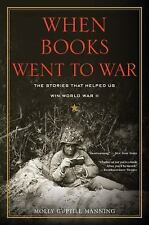 When Books Went to War: The Stories That Helped Us Win World War II, Manning, Mo