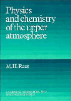 Physics and Chemistry of the Upper Atmosphere (Cambridge Atmospheric and Space S