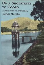 On a Shoestring to Coorg : A Travel Memoir of India by Dervla Murphy (1989,...