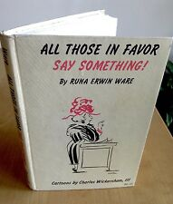 All Those In Favor Say Something!; Runa Erwin Ware, signed HC