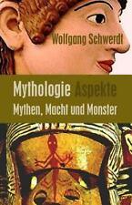 Mythologie Aspekte : Mythen, Macht und Monster by Wolfgang Schwerdt (2012,...