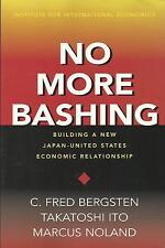 NO MORE BASHING Building a New Japan-US Economic Relationship Signiert Bergsten