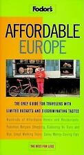 Affordable Europe : The Only Guide for Travellers with Limited Budgets and...