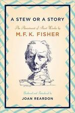 New, A Stew or a Story: An Assortment of Short Works, M. F. K. Fisher, Book