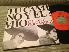 "VICENTE FERNANDEZ - TU CAMINO 7"" SINGLE SPAIN RANCHERA MARIACHI"