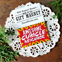 """DecoWords Indoor Magnet 2""""x3"""" AWESOME CUBICLE NEIGHBOR Gift Fun Office Decor USA"""