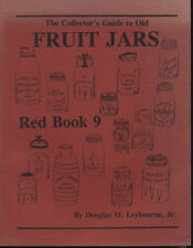 RED BOOK 9 THE COLLECTORS GUIDE TO OLD FRUIT JARS By Douglas M Leybourne Lk New
