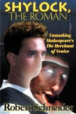 Shylock, the Roman: Unmasking Shakespeare's the Merchant of Venice (Paperback or