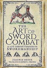 The Art of Sword Combat: A 1568 German Treatise on Swordmanship, , Meyer, Joachi