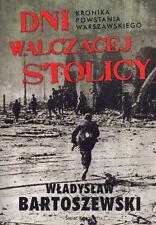 Wladyslaw Bartoszewski - Dni walczacej Stolicy. Kronika Powstania Warszawskiego