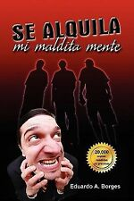 Se Alquila mi Maldita Mente by Eduardo A. Borges (2009, Paperback)