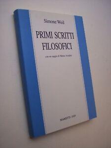 WEIL, Simone: PRIMI SCRITTI FILOSOFICI, Marietti 1999 - filosofia