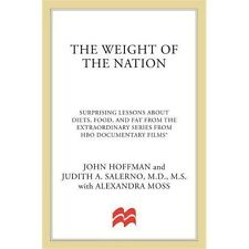 The Weight of the Nation: Surprising Lessons about Diets, Food, and Fat from the