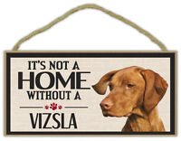 Wood Sign: It's Not A Home Without A VIZSLA | Dogs, Gifts, Decorations