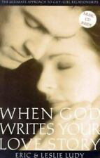 When God Writes Your Love Story by Ludy, Leslie, Ludy, Eric, Good Book