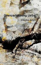 NEW Grenzerfahrung Liebe (German Edition) by Christine Arnim