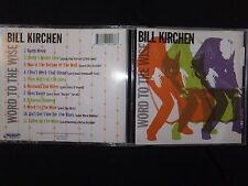 CD BILL KIRCHEN / WORD TO THE WISE /