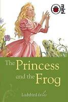 The Princess and the Frog: Ladybird Tales by Ladybird, Good Used Book (Hardcover