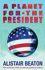 A Planet for the President, Beaton, Alistair | Paperback Book | Good | 978075286