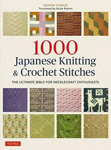 1000 Japanese Knitting & Crochet Stitches: The Ultim by Nihon Vogue New Book