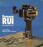 Arte, scultura - Romano Rui. Mostra antologica - Dino Formaggio - Milano 1979