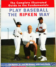 CAL RIPKEN JR HAND SIGNED AUTOGRAPHED PLAY THE RIPKEN WAY 1ST EDITION! W/ PROOF!