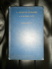 1930 A Shorter Surgery-Practical Manual for Senior Students RJ McNeill Love+Pics