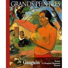 Relié - Vers la modernité, Gauguin, Seurat, Le Douanier Rousseau, Moreau - 2009
