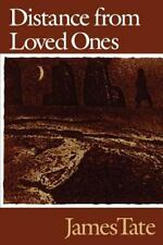 Distance from Loved Ones: By James Tate