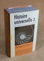 LA PLEIADE : ENCYCLOPEDIE DE LA PLEIADE / HISTOIRE UNIVERSELLE 2 - 1982