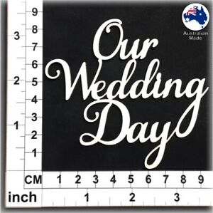 Chipboard Words for Scrapbooking, Cardmaking - Our Wedding Day CT113