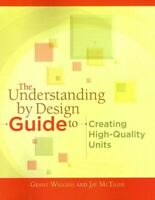 Understanding by Design Guide to Creating High-Quality Units, Paperback by Wi...