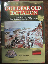 7th BATTALION AIF STORY OUR DEAR OLD BATTALION MILITARY BOOK