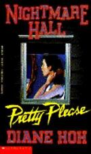 Pretty Please (Nightmare Hall) by Hoh, Diane