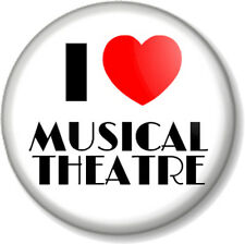 I Love / Heart MUSICAL THEATRE 25mm Pin Button Badge Show Tunes Music Musicals