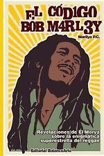 El Codigo Bob Marley by Marilya PC (2010, Paperback)