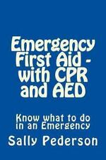 Emergency First Aid - with CPR and AED : Know What to Do in an Emergency by...