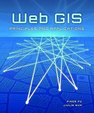 Web GIS: Principles and Applications: By Fu, Pinde, Sun, Jiulin