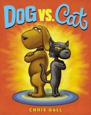 Dog vs. Cat by Chris Gall (2014, Picture Book)