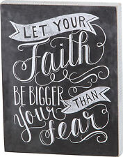 "Primitives by Kathy Box Sign ""LET YOUR FAITH BE BIGGER THAN YOUR FEAR"" 10"" x 13"