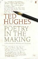 Poetry in the Making A Handbook for Writing and Teaching 9780571233809