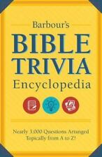 Barbour's Bible Trivia Encyclopedia: Nearly 3,000 Questions Arranged Topically f