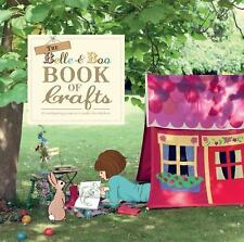 The Belle and Boo Book of Crafts: 25 Enchanting Projects to Make for Children, S