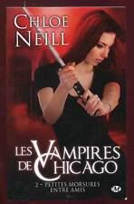 CHLOE NEILL: LES VAMPIRES DE CHICAGO 2. MILADY. 2011.